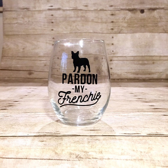 Pardon My Frenchie Wine Glass