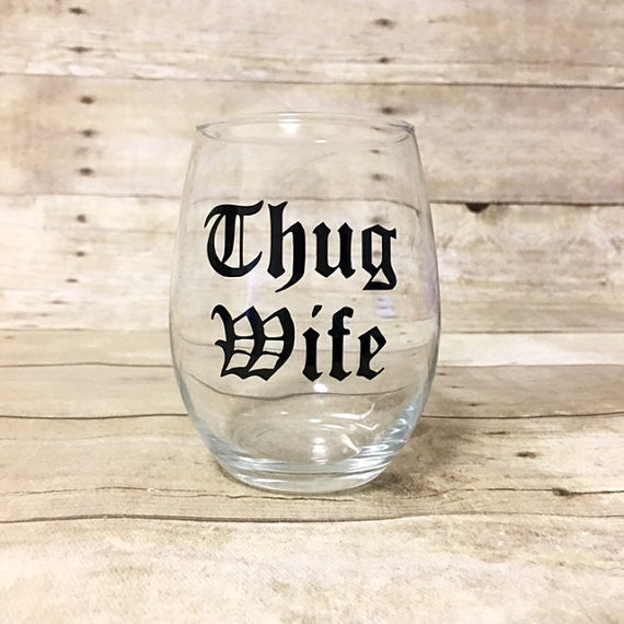 Thug Wife Wine Glass