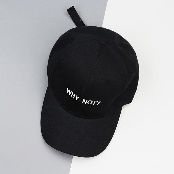 Embroidered Why Not Dad Hat Cap Unisex