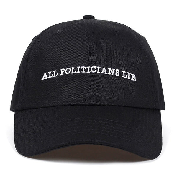 Embroidered All Politicians Lie Dad Hat Cap Unisex