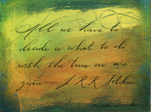 Calligraphy Painting - The Time We are Given -  6 x 8