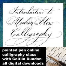 Downloadable Calligraphy Class! Introduction to Modern Flow Calligraphy: The Pointed Pen $39