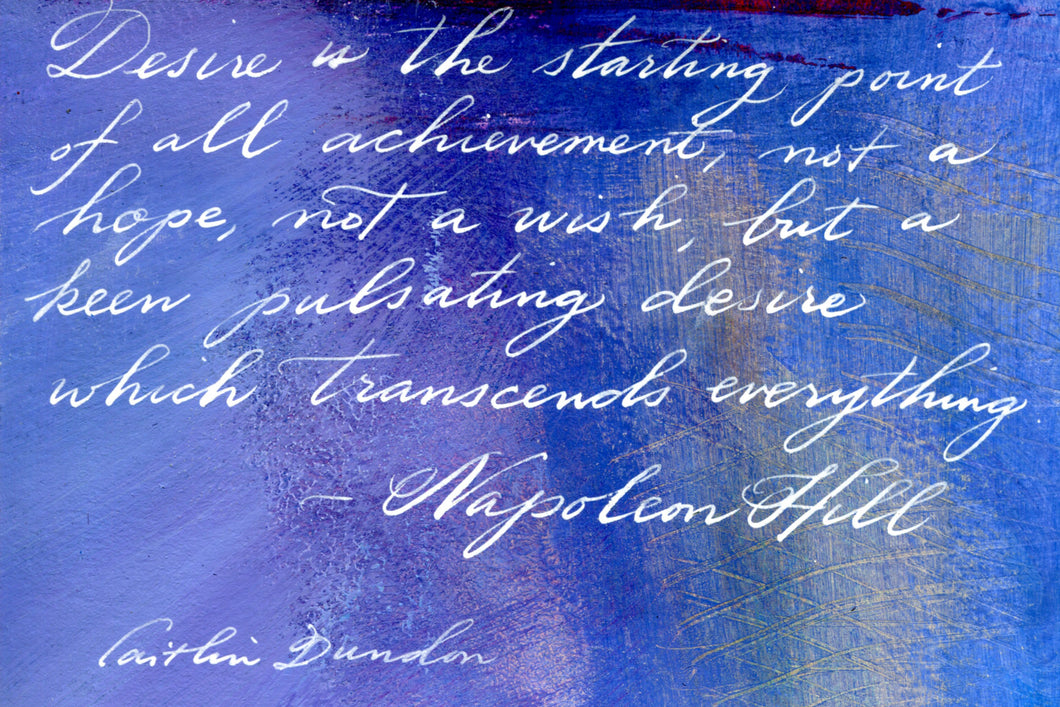 1 Postcard - Napoleon Hill - Desire - Hand Painted with Calligraphy