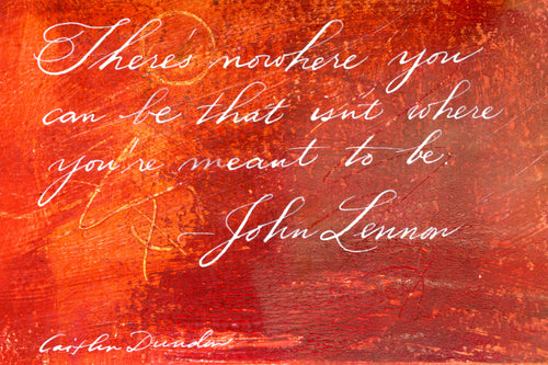 1 Postcard - John Lennon - Where You're Meant to Be - Hand Painted with Calligraphy