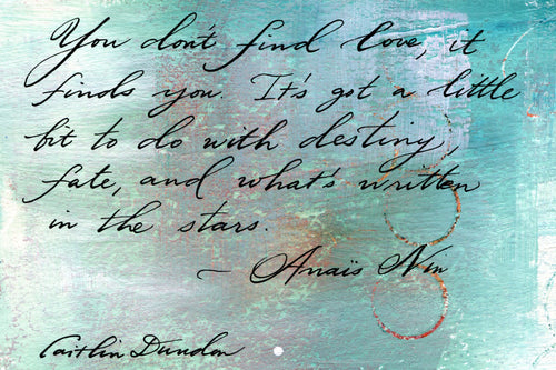 1 Postcard - Anais Nin - Find Love - Hand Painted with Calligraphy