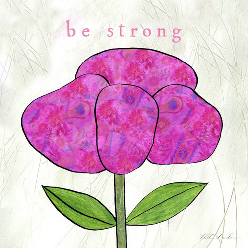 Be Strong - Pink Collage Flower Print