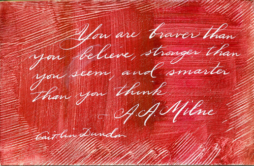 1 Postcard - A.A. Milne - Braver than you Believe - Hand Painted with Calligraphy