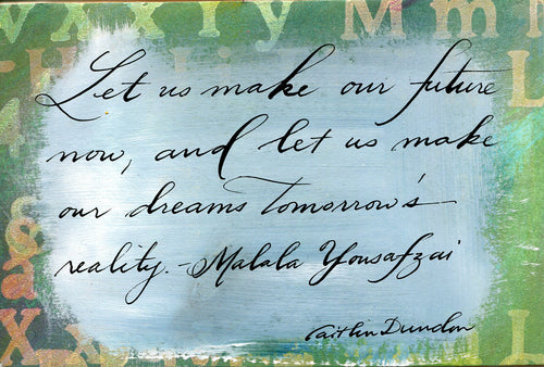 1 Postcard - Malala Yousafzai - Tomorrow's Reality - Hand Painted with Calligraphy