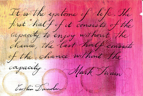 1 Postcard - Mark Twain - Epitome of Life - Hand Painted with Calligraphy