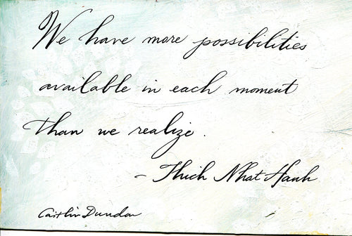 1 Postcard - Thich Nhat Hanh - More Possibilities - Hand Painted with Calligraphy