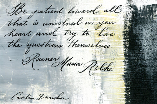 1 Postcard - Rilke - Be Patient - Hand Painted with Calligraphy