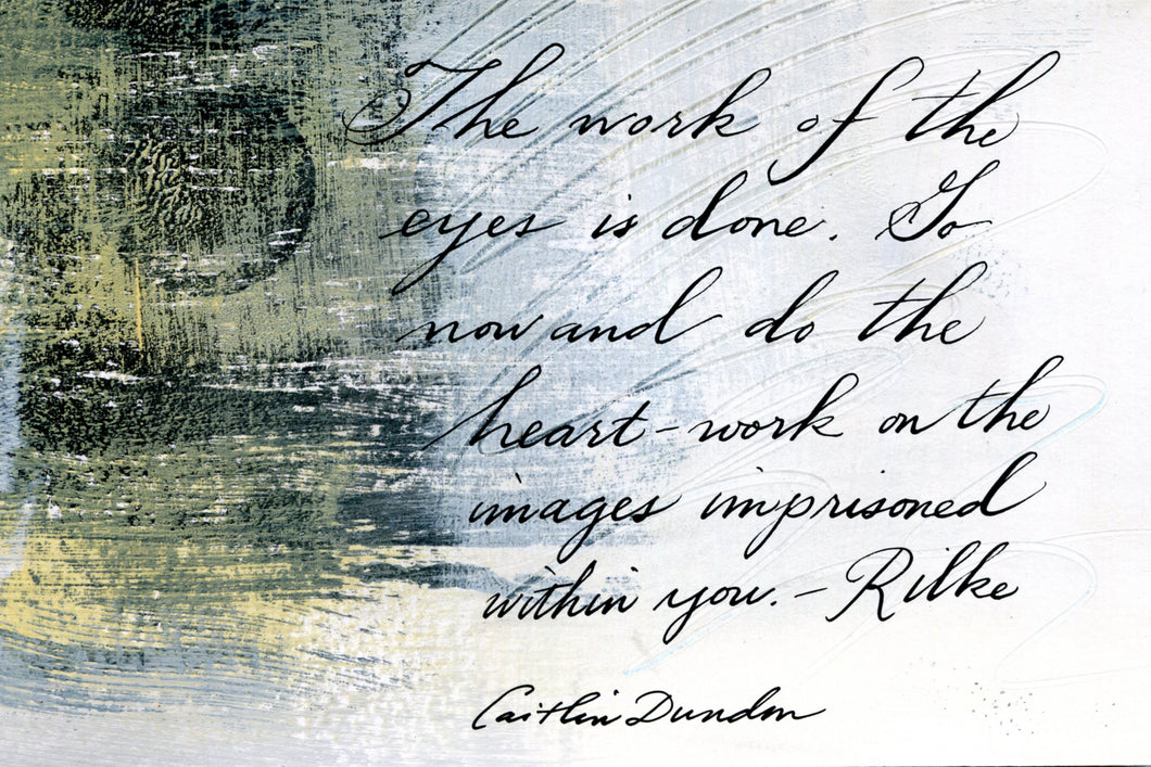 1 Postcard - Rilke - Heart Work - Hand Painted with Calligraphy