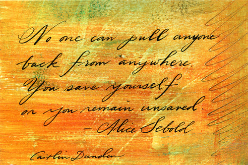 1 Postcard - Alice Sebold - You Save Yourself - Hand Painted with Calligraphy