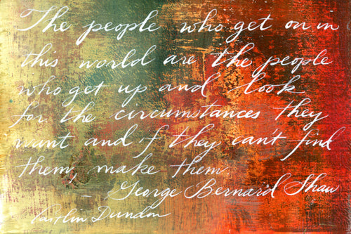 1 Postcard - George Bernard Shaw - People Who Get On in This World - Hand Painted with Calligraphy