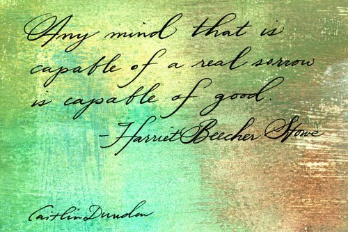 1 Postcard -Harriet Beecher Stowe - Real Sorrow - Hand Painted with Calligraphy