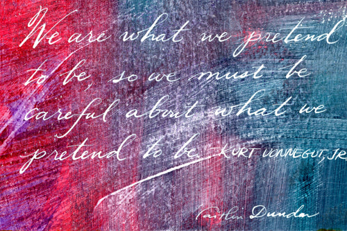 1 Postcard - Kurt Vonnegut, Jr. - What We Pretend to Be - Hand Painted with Calligraphy