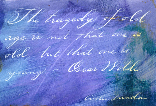 1 Postcard - Oscar Wilde - Old Age - Hand Painted with Calligraphy