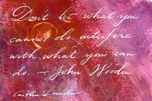 1 Postcard - John Wooden - What You Can Do - Hand Painted with Calligraphy