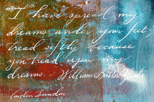 1 Postcard - William Butler Yeats - Spread My Dreams - Hand Painted with Calligraphy