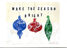Artist Greeting Cards - Holiday Cards - Make the Season Bright Ornaments