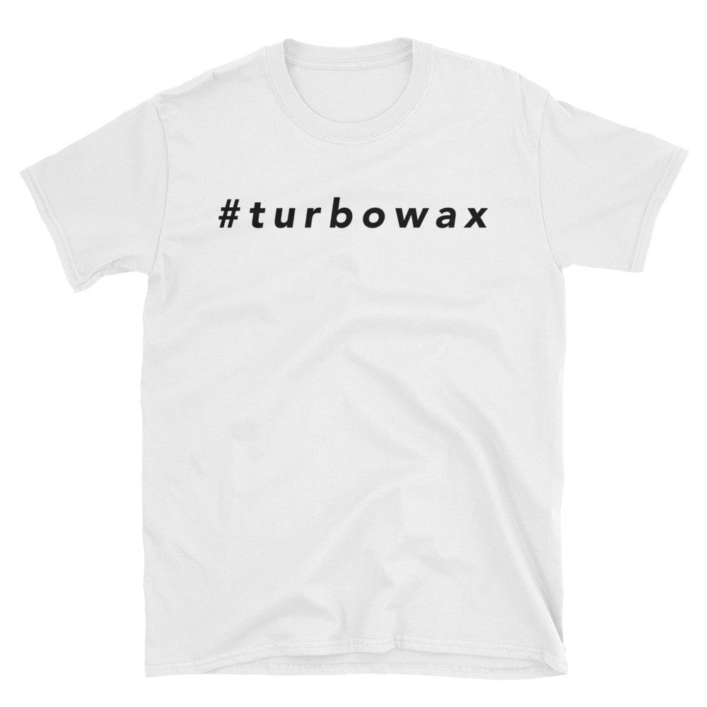 Unisex #TurboWax Tee - Turbo Wax Products