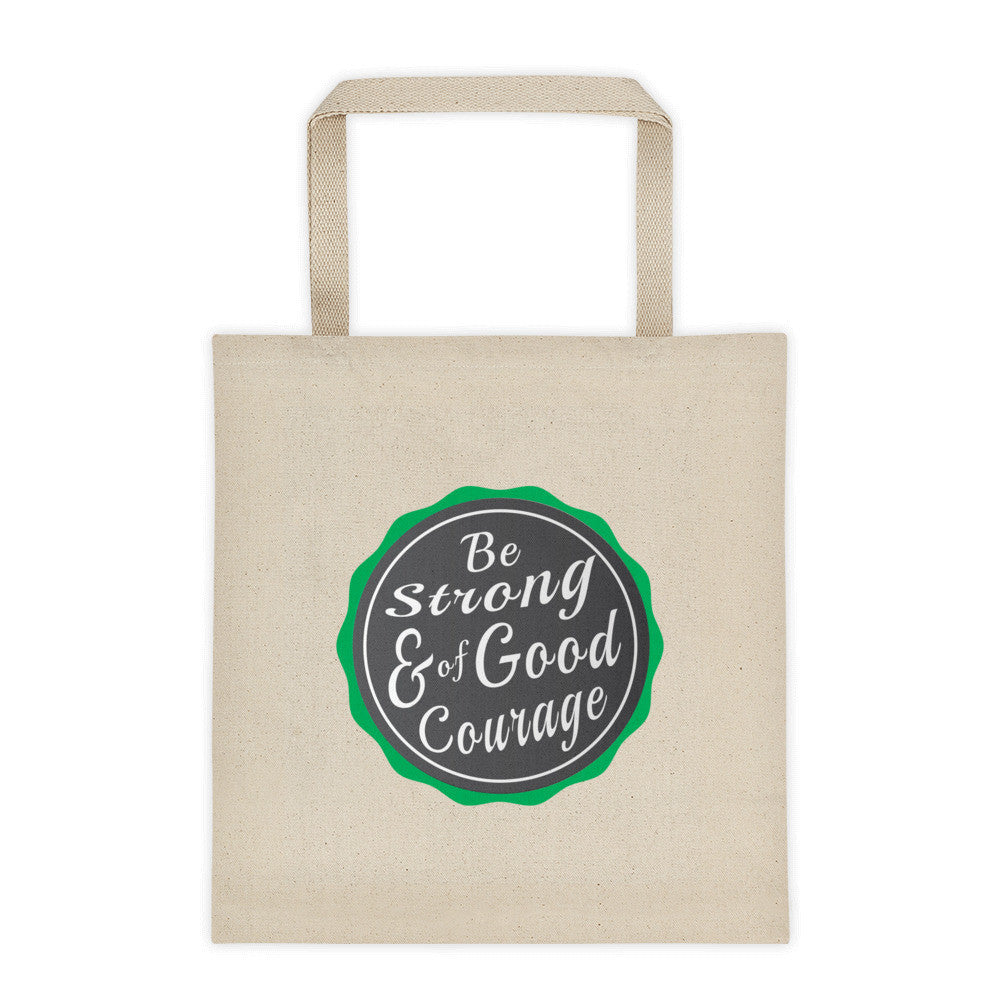 Tote bag - Be Strong & of Good Courage
