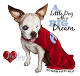 "Harley ""Little Dog with a Big Dream"" T-Shirt"