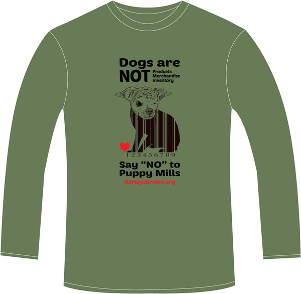 "Long-Sleeve Shirt (Unisex) Military Green - ""Dogs are NOT Products"""