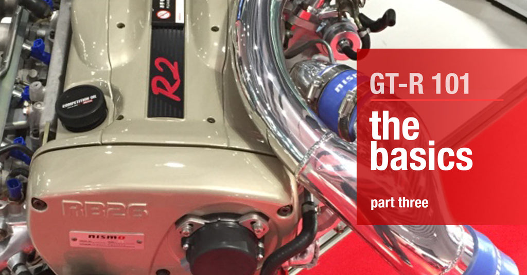 GTR 101: The Basics - Injectors, Turbos, and Clutches