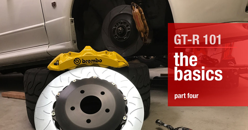 GTR 101: The Basics - Brakes, Brake Pads, Fluids and Lines