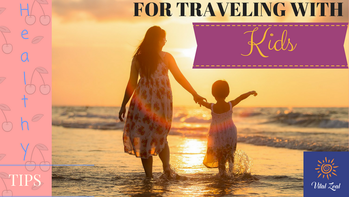 Top Healthy Tips for Travelling with Kids