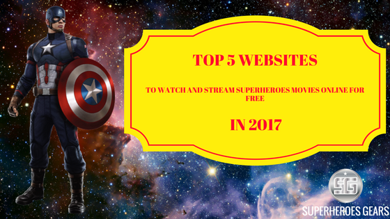 Top 5 Websites to Watch and Stream Superheroes Movies Online For Free in 2017