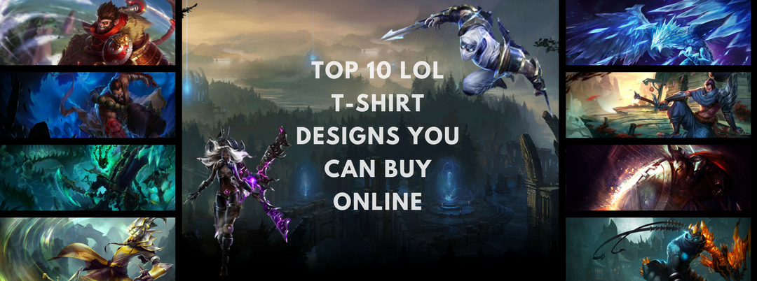 Top 10 League of Legends T-Shirt In Demand Designs in 2020