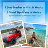 5 Best Beaches to Visit in Mexico x 5 Travel Tips When in Mexico