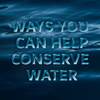 Ways You Can Help Conserve Clean Water