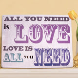 All You Need Is Love Metal Sign - The Metal Sign Store