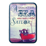 A Smooth Sea Never Made A Skilled Sailor Metal Tin - The Metal Sign Store