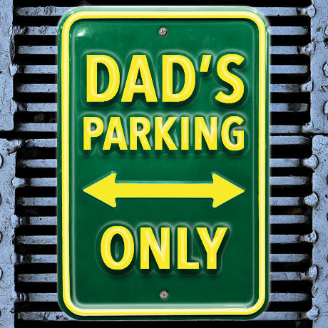 Dad's Parking Only Heavy Duty Metal Sign - The Metal Sign Store