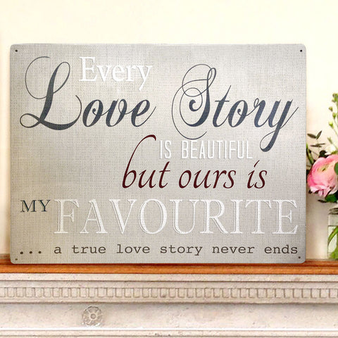 Every Love Story is Beautiful Metal Sign - The Metal Sign Store
