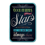 Good Friends Are Like Stars Metal Tin - The Metal Sign Store