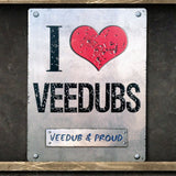 I Love Veedubs Metal Sign - The Metal Sign Store