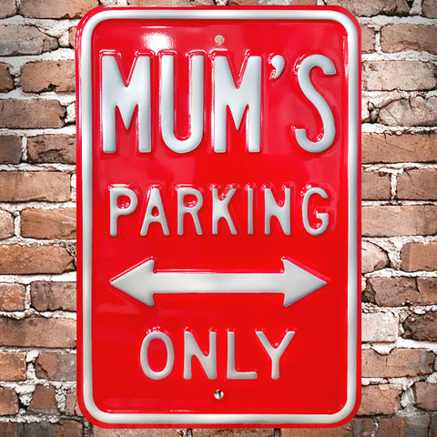 Mum's Parking Only Heavy Duty Metal Sign - The Metal Sign Store