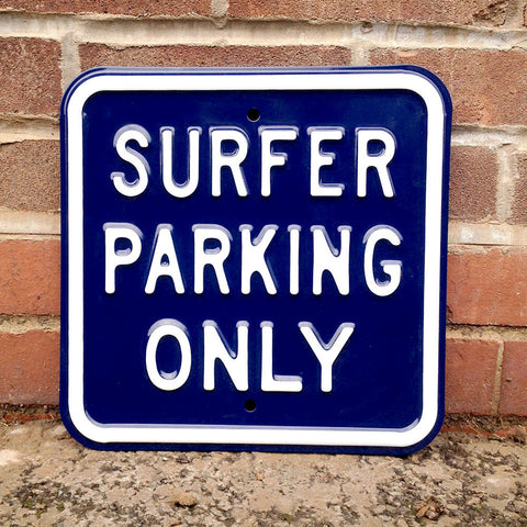 Surfer Parking Only Heavy Duty Metal Sign - The Metal Sign Store