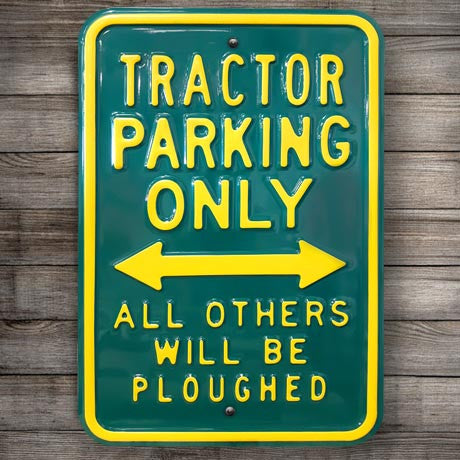 Tractor Parking Only Heavy Duty metal Sign - The Metal Sign Store