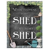 What Happens In My Shed...Metal Sign - The Metal Sign Store