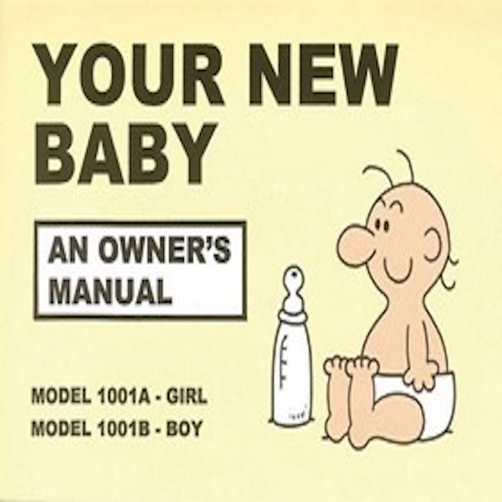 Your new baby, an owner's manual spoof manual for new parents
