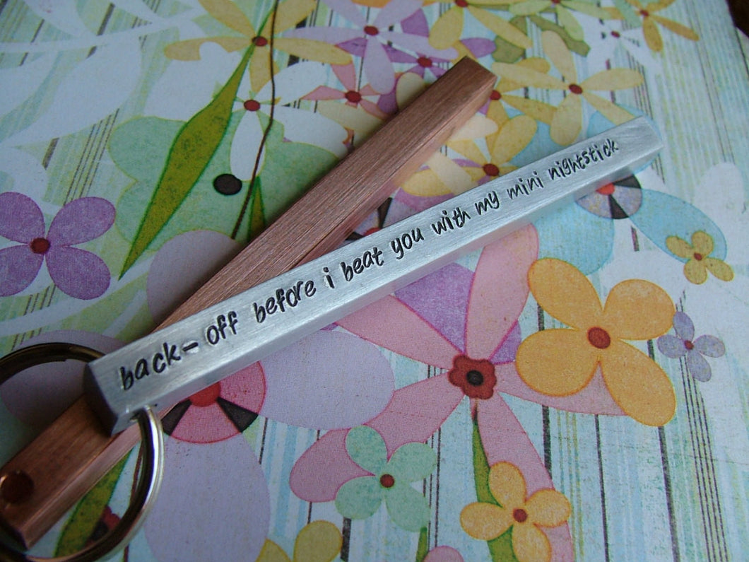 Back-Off Before I Beat You With My Mini Nightstick Custom Hand Stamped Extra Long Aluminum or Copper Bar Key Chain by MyBella