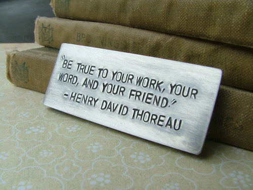 Be True To Your Work, Your Word, And Your Friend - Custom Hand Stamped Aluminum Money Clip by MyBella