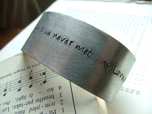 I think I'd miss you even if we never met...Custom Hand Stamped Adjustable Aluminum Cuff by MyBella