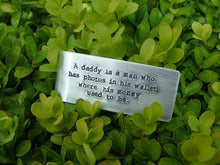 A daddy is a man who has photos in his wallet where his money used to be Custom Hand Stamped Aluminum Money Clip by MyBella